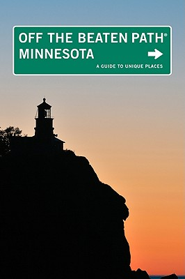 Off the Beaten Path Minnesota By Weinberger, Mark R.