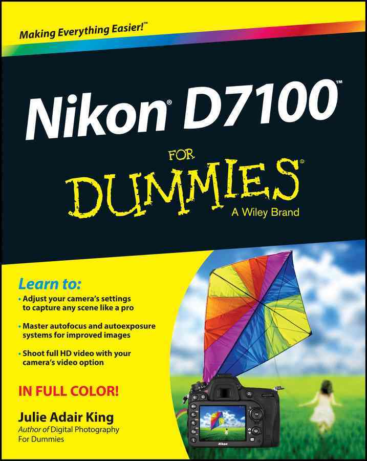 Nikon D7100 for Dummies By King, Julie Adair